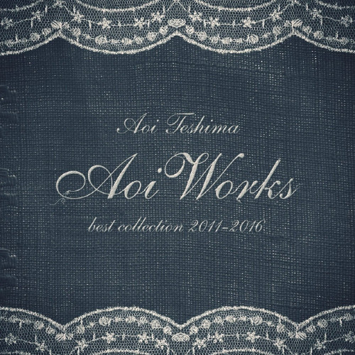 Aoi Teshima - Aoi Works ~best collection 2011-2016~ [FLAC   MP3 320 / CD]