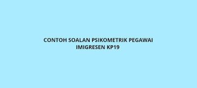 Contoh Soalan Psikometrik Pegawai Imigresen KP19