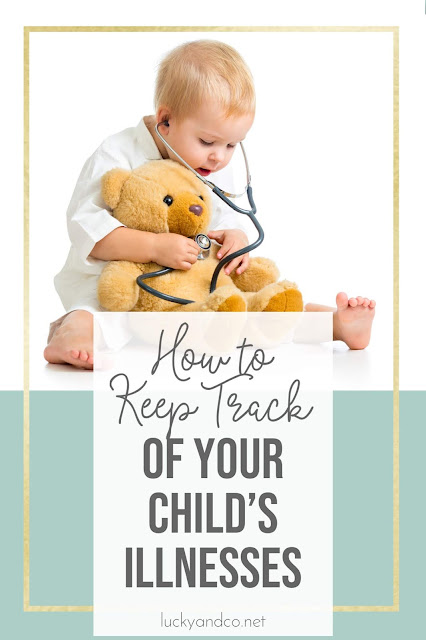 Keep notes on your kids sicknesses
