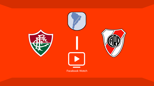 Assista ao vivo a transmissão do Facebook Watch de Fluminense x River Plate