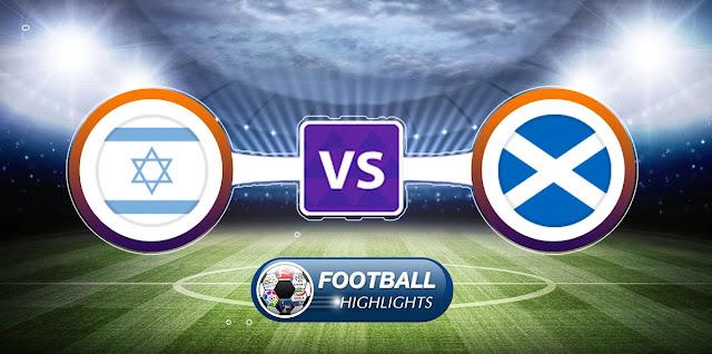 Israel vs Scotland – Highlights