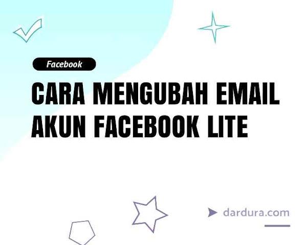Cara Mengganti Email Facebook Di FB Lite