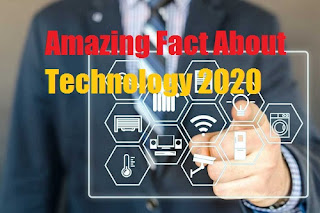 Amazing Fact About Technology 2020