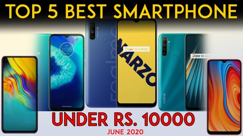 Top 5 best mobile phone under 10000 budget in june 2020