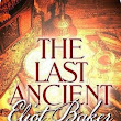 Eliot Baker - The Last Ancient