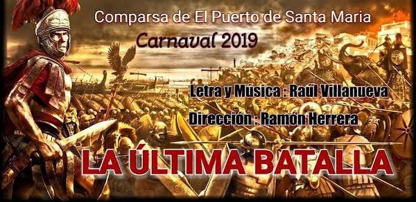 """""""La Ultima Batalla""""...nueva Comparsa para el 2019"""