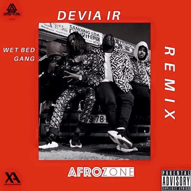 Wet Bad Gang - Devia ir (AfroZone Remix)