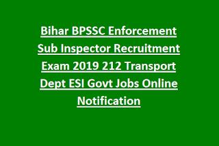 Bihar BPSSC Enforcement Sub Inspector Recruitment Exam 2019 212 Transport Dept ESI Govt Jobs Online Notification