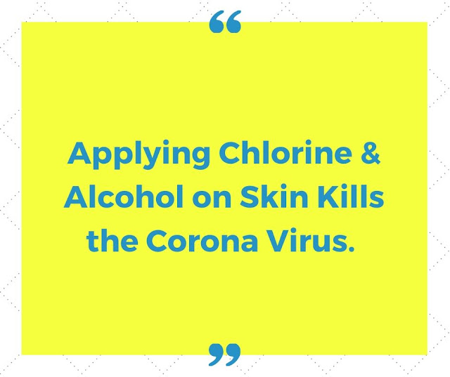 Applying Chlorine & Alcohol on Skin Kills the Corona Virus