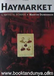 Martin Duberman - Haymarket - 1 Mayıs'ın Romanı