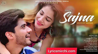 Sajna सजना Song Lyrics | Aakil Shah | Latest Punjabi Song 2020