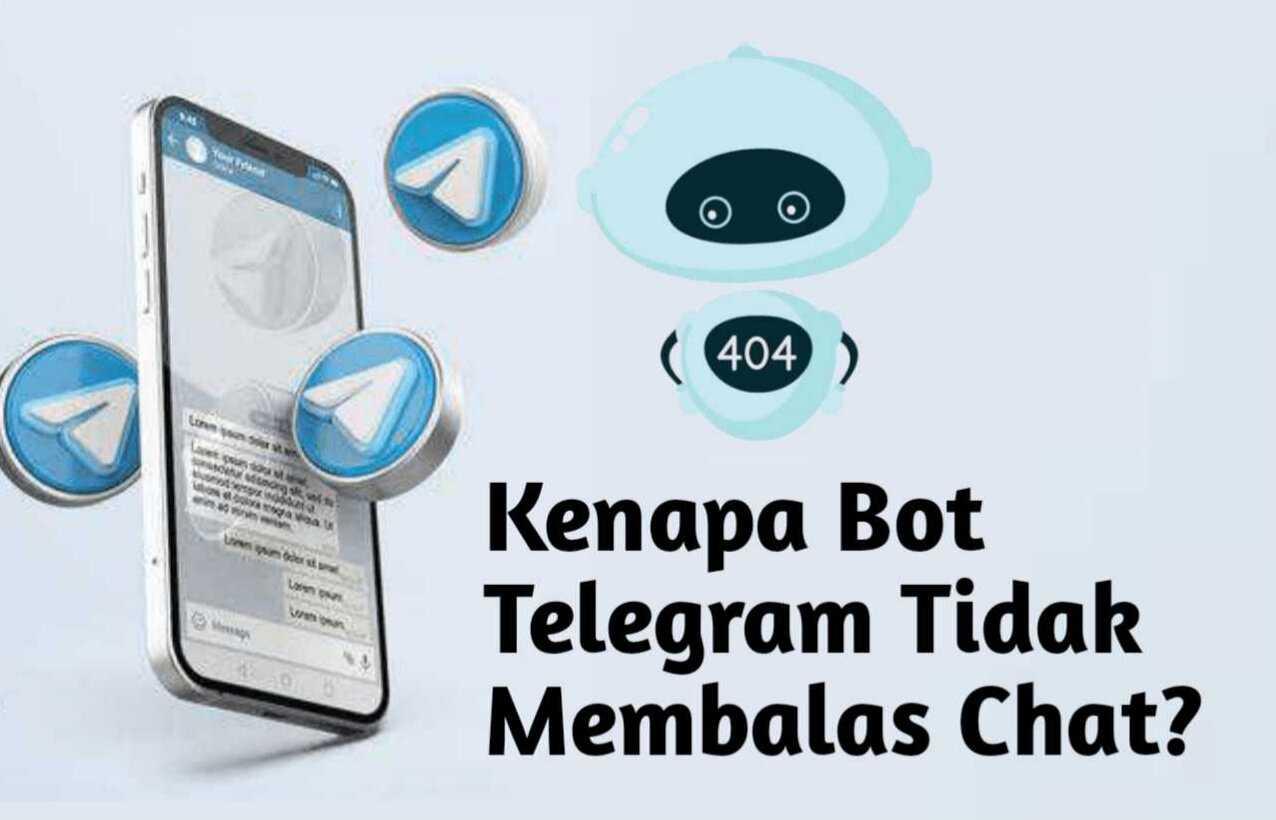 Kenapa Bot Telegram Tidak Membalas Chat