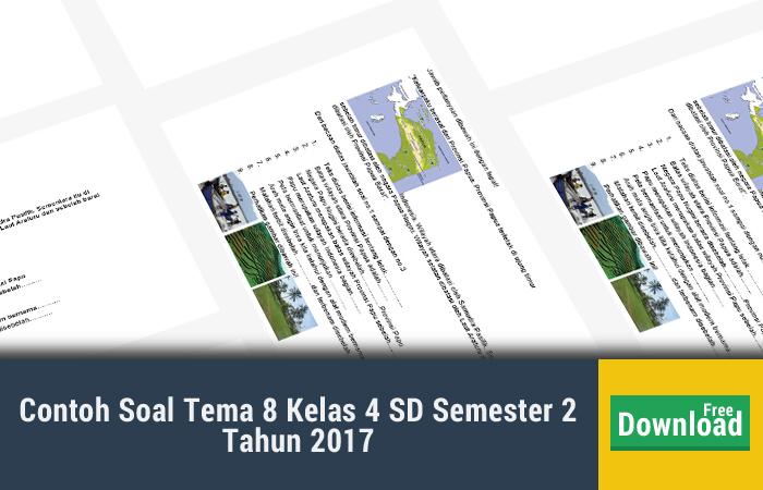 Contoh Soal Tema 8 Kelas 4 SD Semester 2 Tahun 2017