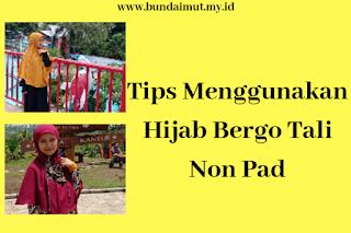 Tips menggunakan hijab bergo tali tanpa pad