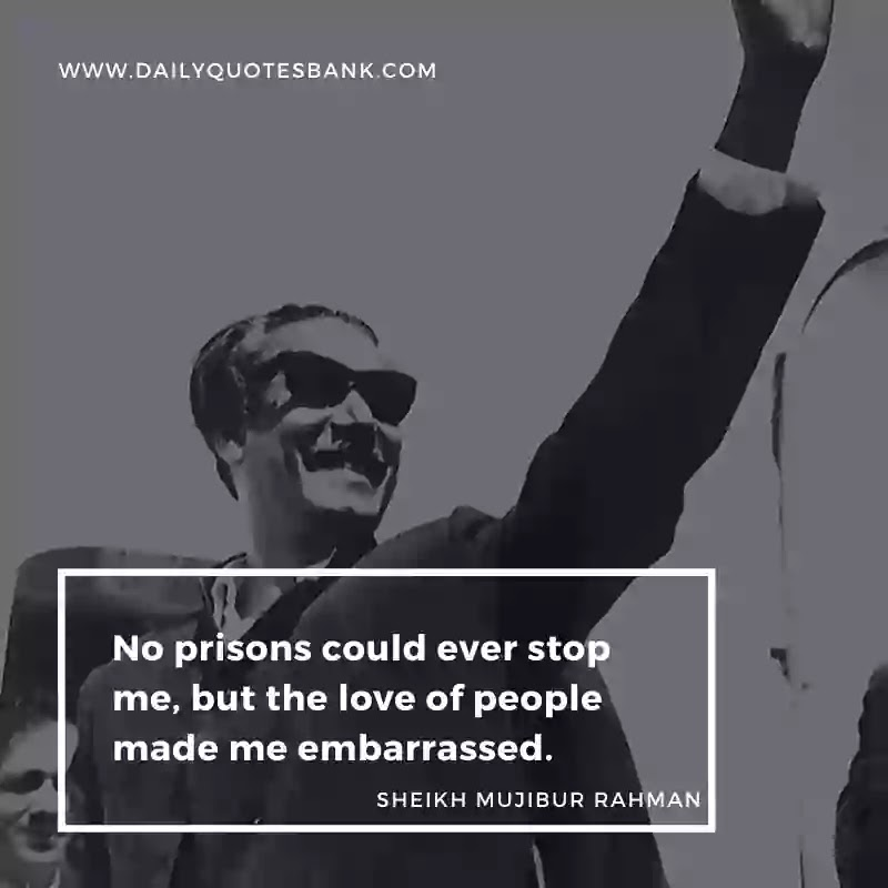 Sheikh Mujibur Rahman Quotes To Turn Yourself Into A Leader