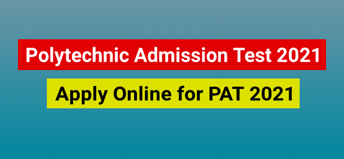 Polytechnic Admission Test (PAT) 2021