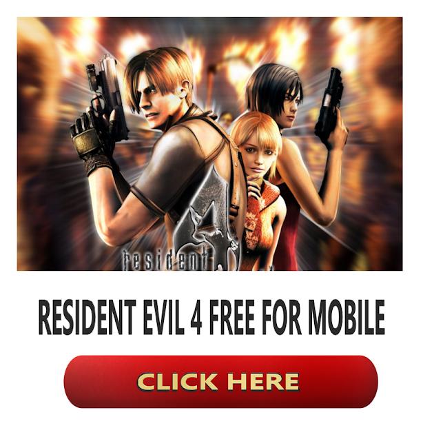 RESIDENT EVIL 4 FREE FOR MOBILE