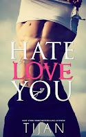 Hate to love you, Tijan