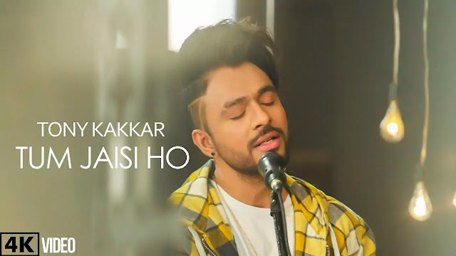 Tum Jaisi Ho Lyrics - Tony Kakkar - Lyrics And Reviews