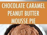 Dinner Recipes Chocolate Peanut Butter Caramel Mousse Pie