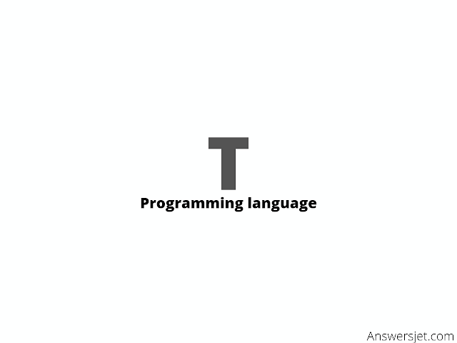 T Programming Language: history, features, application, Why learn?