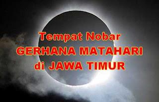 Kota di Jawa timur Tempat Melihat Gerhana Matahari tanggal 9