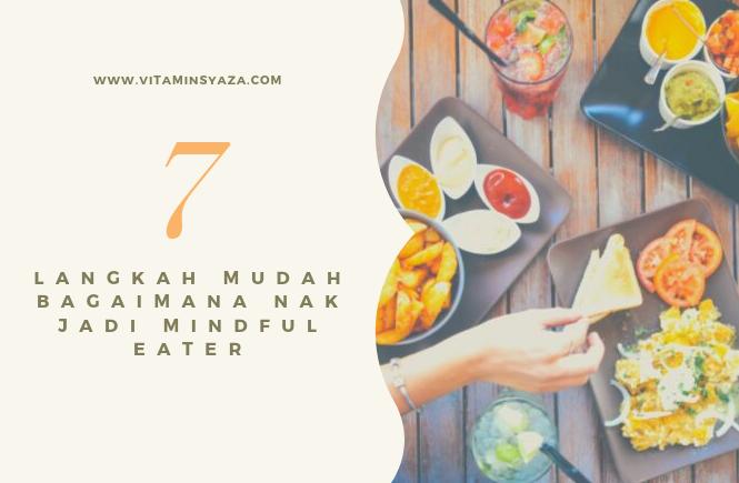 7 Langkah Mudah Bagaimana Menjadi Mindful Eater