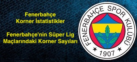 Fenerbahçe Korner Sayısı İstatistikleri