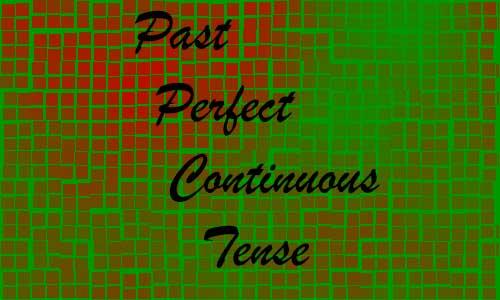 Past Perfect Continuous Tense Terlengkap dan Terbaru