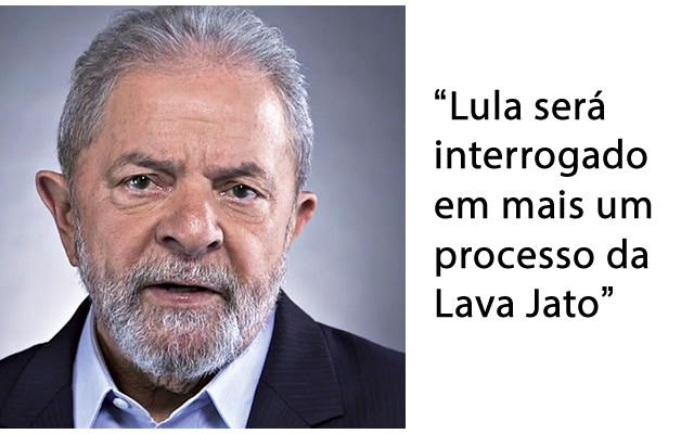 Lula será interrogado em mais um processo da Lava Jato