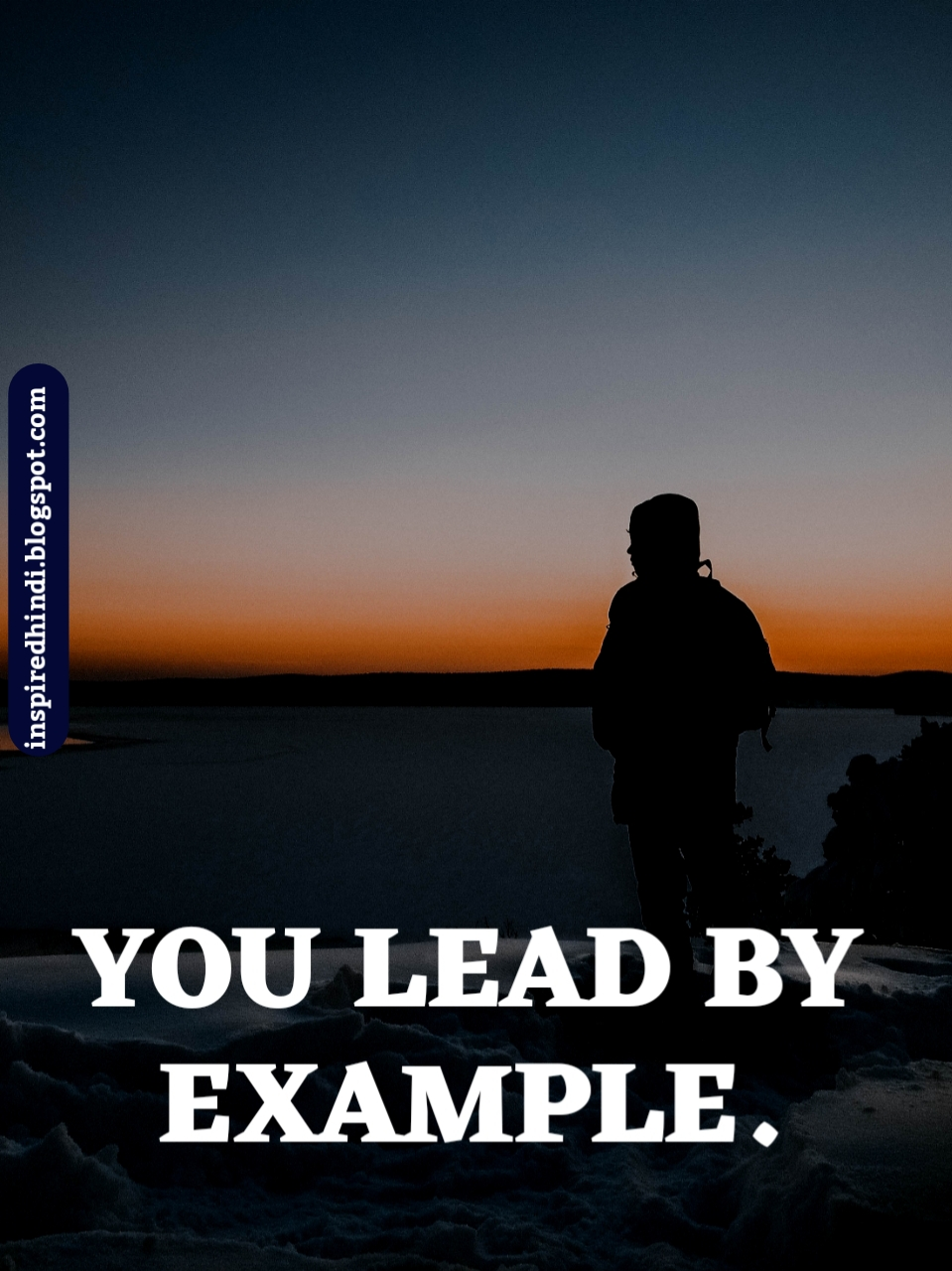 YOU LEAD BY EXAMPLE.