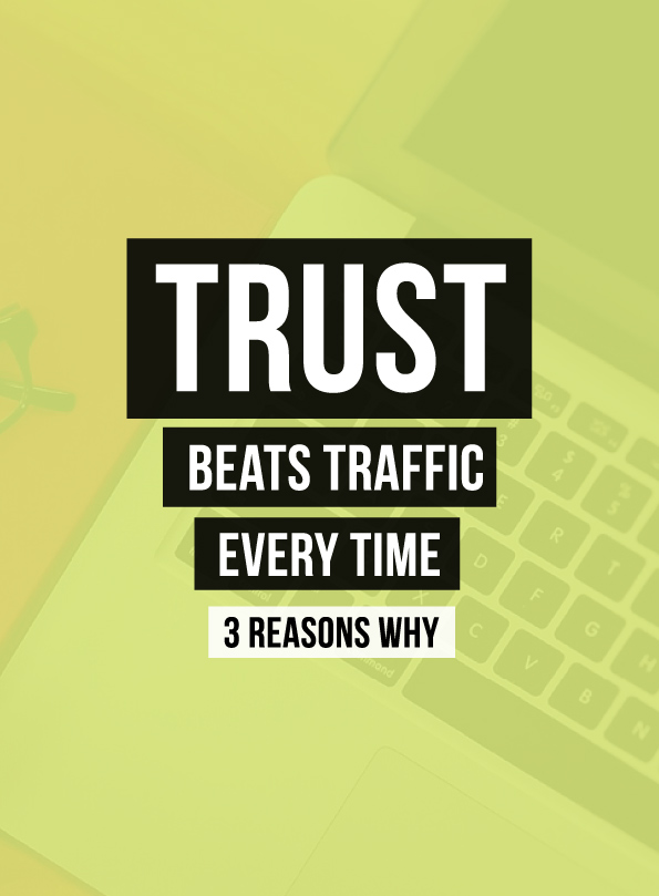 3 Reasons to Focus on Trust Over Traffic in Digital Marketing Strategy