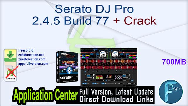 Serato DJ Pro 2.4.5 Build 77 + Crack