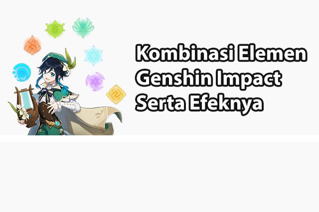 Kombinasi Elemen Genshin Impact Dan Setiap Efeknya