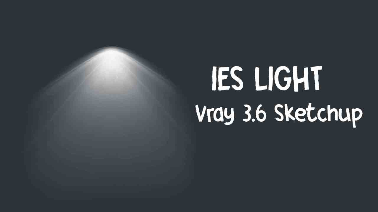 Cara Setting IES Light di Vray 3.6 Sketchup