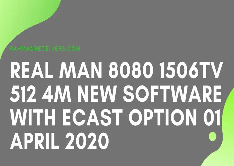 REAL MAN 8080 1506TV 512 4M NEW SOFTWARE WITH ECAST OPTION 01 APRIL 2020