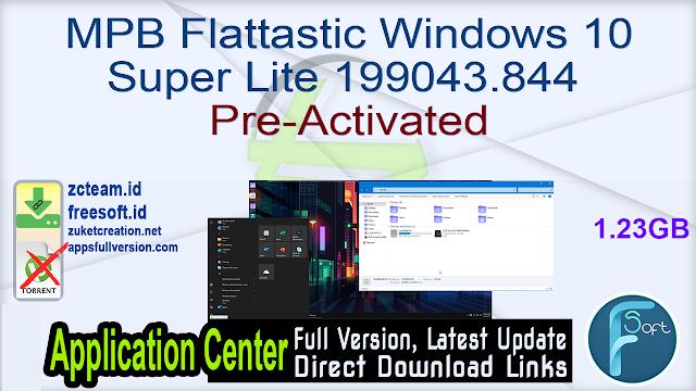MPB Flattastic Windows 10 Super Lite 199043.844 1.23GB Pre-Activated