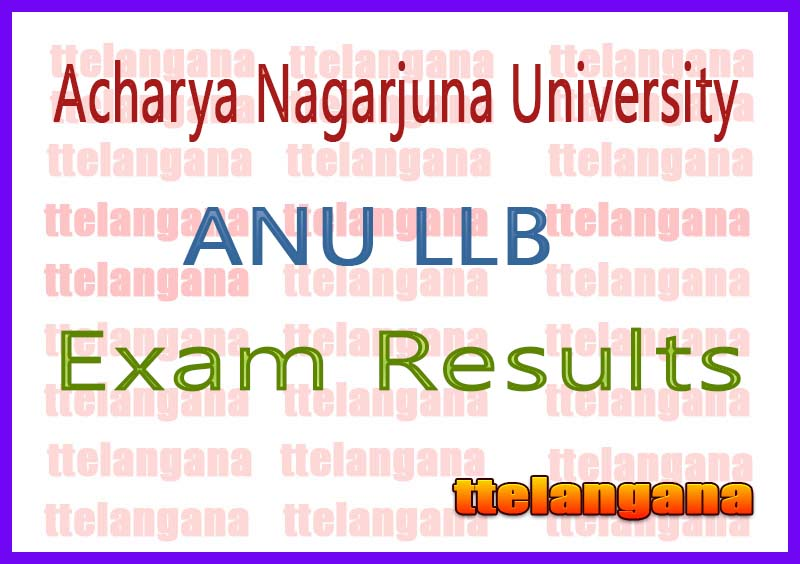 ANU LLB Acharya Nagarjuna University 1st 3rd 5th 7th 9th Semester Result