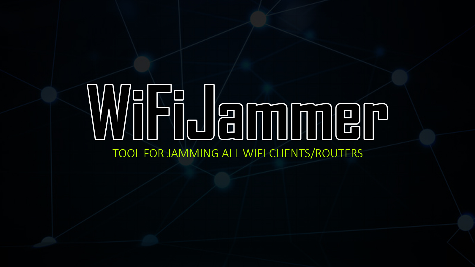 WiFiJammer - Tool For Jamming All WiFi Clients/Routers