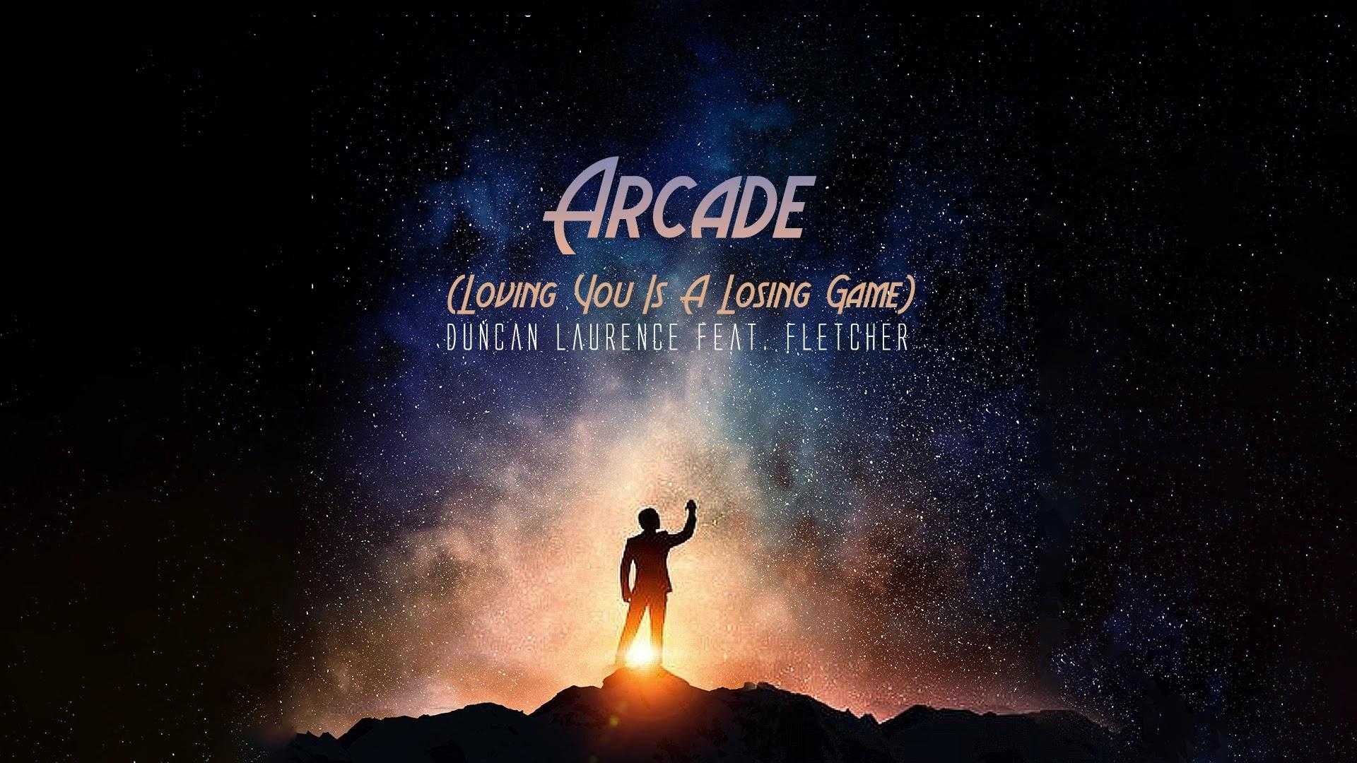 Arcade - Duncan Laurence feat. FLETCHER