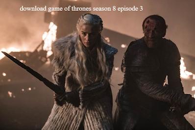 Download Game of Thrones season 8 Episode 3