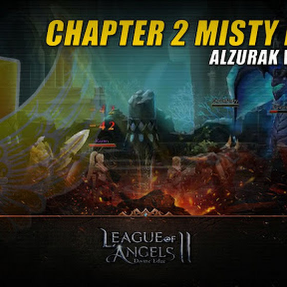 League Of Angels 2 ★ Chapter 2 Misty Forest Complete ★ Alzurak Went Down