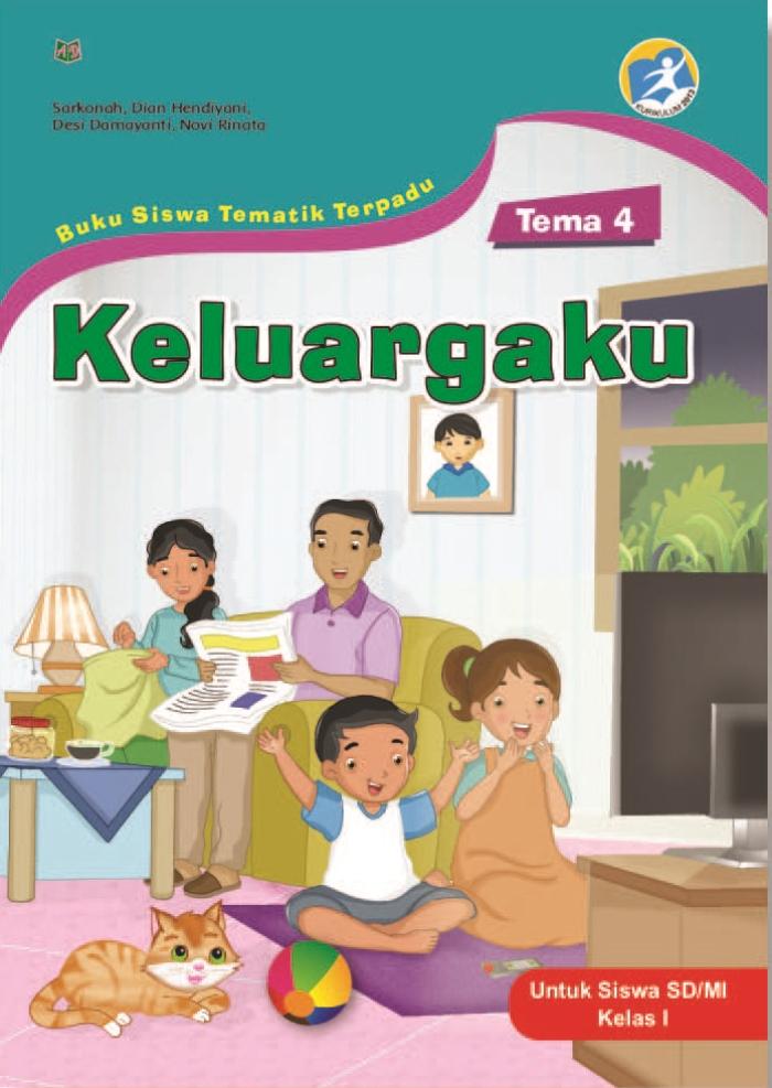 Buku Siswa Tematik Terpadu Tema 4 Keluargaku untuk Siswa SD/MI Kelas I Kurikulum 2013