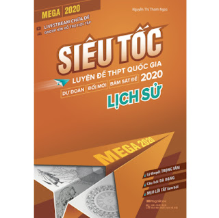 Mega 2020 - Siêu Tốc Luyện Đề THPT Quốc Gia 2020 Lịch Sử ebook PDF EPUB AWZ3 PRC MOBI