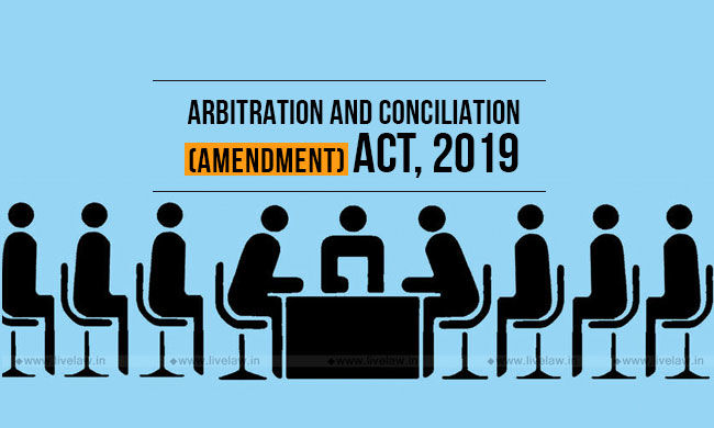 ARBITRATION AND CONCILIATION (AMENDMENT) ACT, 2019