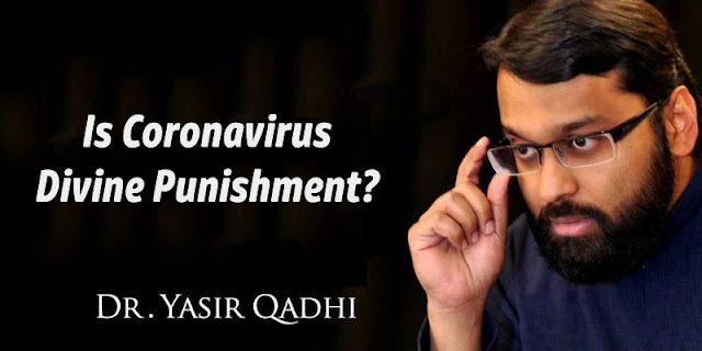 Is Coronavirus Divine Punishment? Dr. Yasir Qadhi