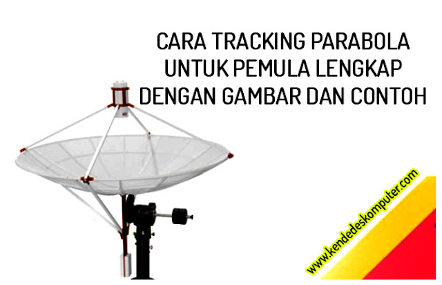 Cara Tracking Parabola Untuk Pemula