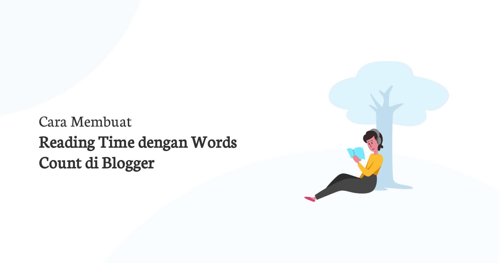 Cara Membuat Reading Time dengan Words Count di Blogger