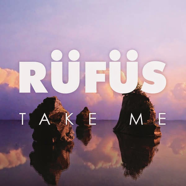 RÜFÜS - Take Me - Single Cover