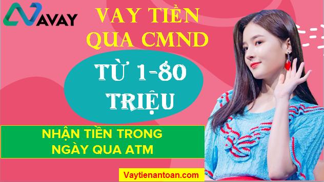 Vay tiền Trong ngày, Vay tiền Nhanh từ 1-80 triệu, Vay tiền chỉ cần CMND Tại Avay